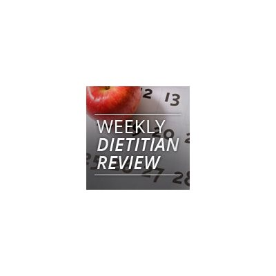 Weekly Dietitian Review
