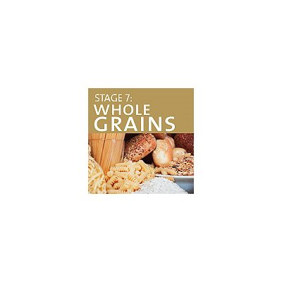Stage 7: Whole Grains